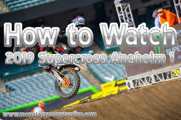 How to Watch 2019 Supercross Anaheim 1 Race Live